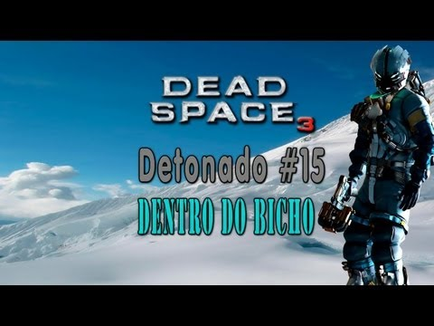 Dentro do Bicho - Dead Space 3 - Episódio 15 - Detonado