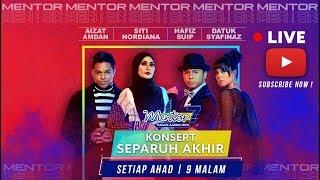 [LIVE] Konsert Mentor [Separuh Akhir] Siapakah akan ke Konsert Akhir ? | #Mentor7