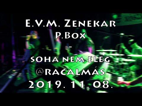 [ÉLŐ] E.V.M. koncert 2019. 11. 08. - P.box - Soha nem elég @Rácalmás