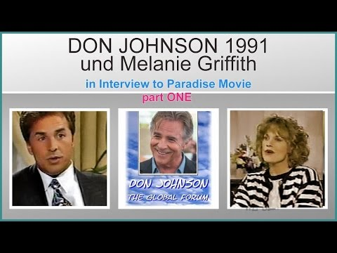 DON JOHNSON 1991 & Melanie Griffith in Interview No. 1 to PARADISE movie