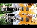 Incinerate - Sonic Youth ( Guitar Tab Tutorial & Cover )