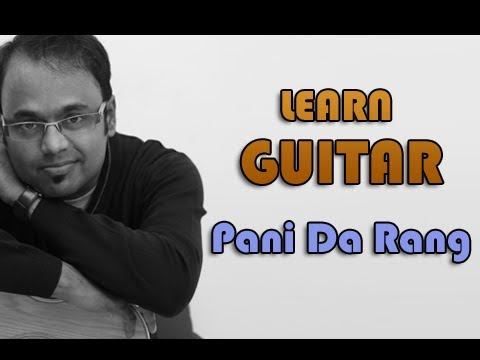 Pani Da Rang Guitar Lesson - Vicky Donor - Ayushmann Khurrana video