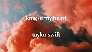 Taylor Swift - King Of My Heart