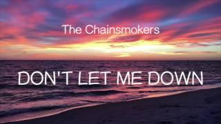【洋楽和訳】The Chainsmokers  ft. Daya - Don't Let Me Down(Lyrics)