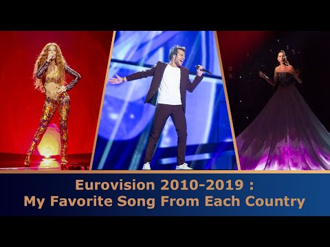 Eurovision 2010-2019 : My Favorite Song From Each Country