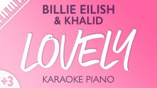 Download Lagu Lovely (Higher Key - Piano Karaoke Instrumental) Billie Eilish & Khalid Gratis STAFABAND
