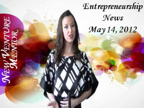 Entrepreneurship News: May 14, 2012