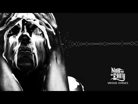 """Now And On Earth – """"Vicious Circles"""" (Full Album Stream)"""