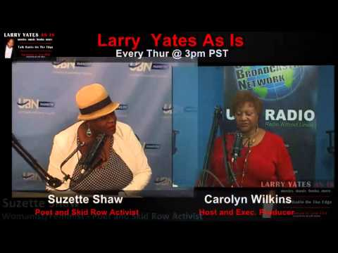 Womanist/Feminist - Poet and Skid Row Activist Suzette Shaw on LARRY YATES AS IS - 7/9/15