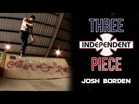 Josh Borden: 3-Piece   Independent Trucks