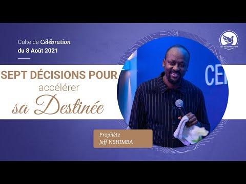 SEPT DÉCISIONS POUR ACCÉLÉRER SA DESTINÉE (PARTIE 2)  -  Prophète Jeff NSHIMBA