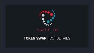 [ICO][Баунти]COSS.io-Криптовалютная Биржа Проводит Продажу Токенов С Последующими Дивидендами!