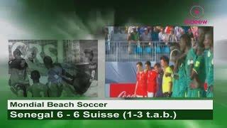 Mondial Beach Soccer: Senegal 6 - 6 Suisse (1-3 t.a.b.)