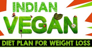 Vegan Diet Plan for Weight Loss  India   Vegan Weight Loss Meal Plan in Hindi   7 days Vegan diet