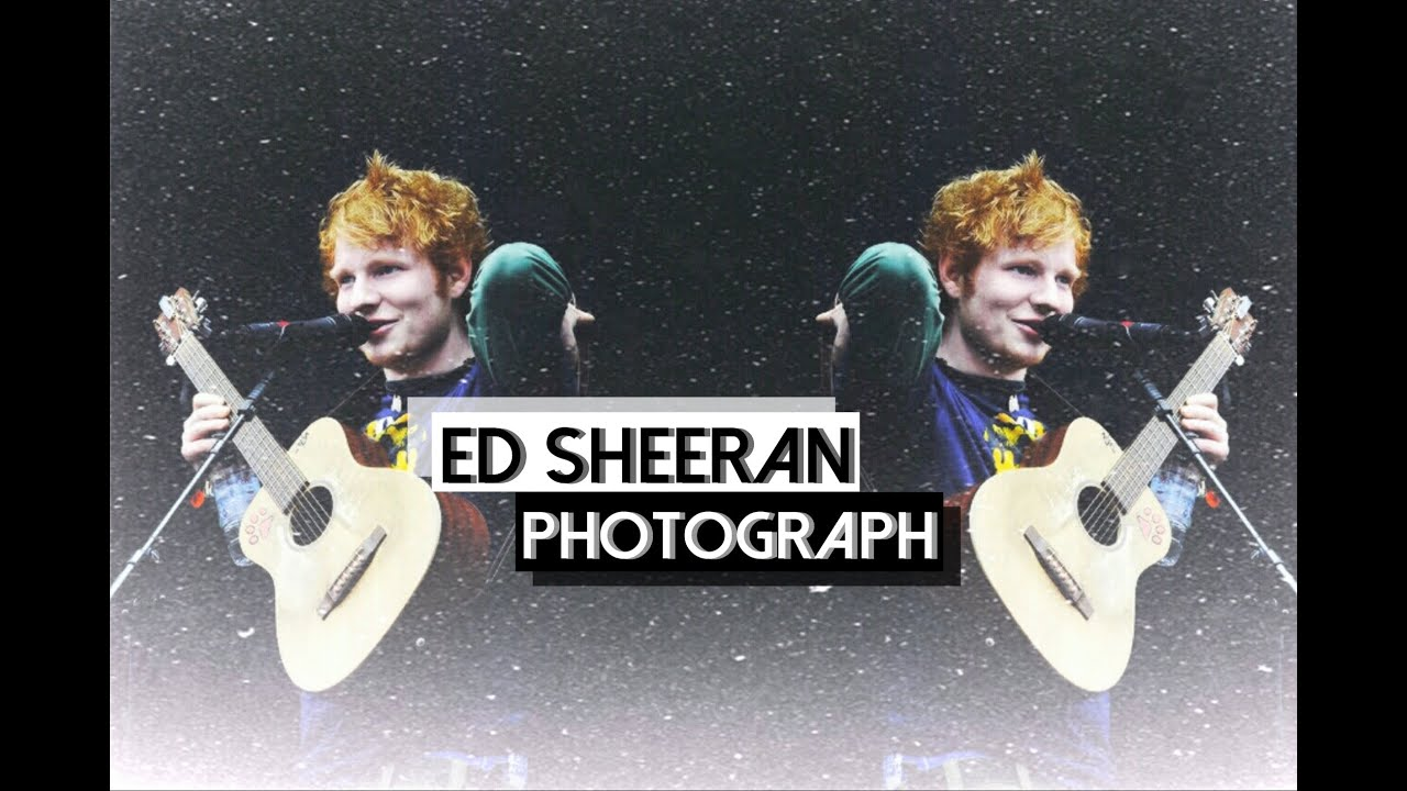 Ed sheeran photograph text X (Ed Sheeran album) - Wikipedia