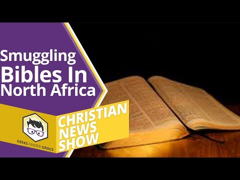 Smuggling Bibles In North Africa  (Christian News Show)