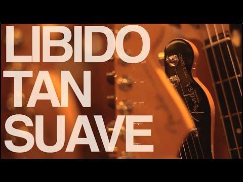 Libido - Tan Suave