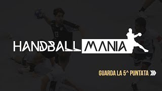 HandballMania - 5^ puntata [17 ottobre 2019]