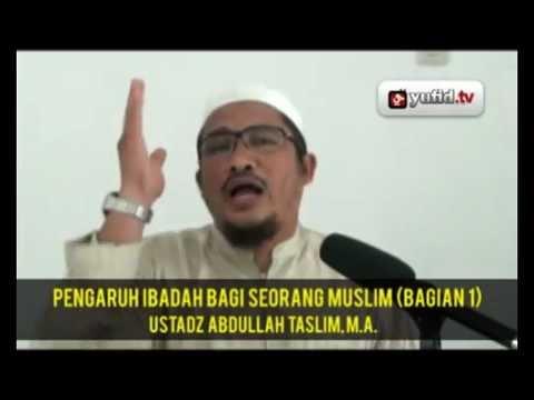 Pengajian Islam Ustadz Abdullah Taslim, M.A. -  (Bagian 1)