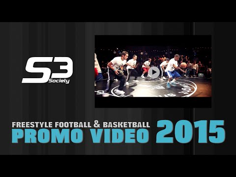 S3-Freestyle Football and Basketball- PROMO VIDEO 2015 @S3society