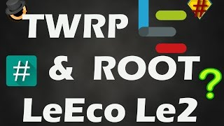 Flash TWRP recovery and Root LeEco Le 2 in minues | Unlock Bootloader | Step by Step Tutorial