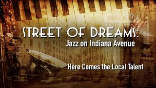 Street of Dreams:  Jazz on Indiana Avenue - Local Talent
