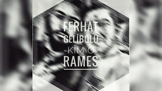 02. Ferhat Gelibolu & Rames - Kim O ? (Official Audio / 2016)