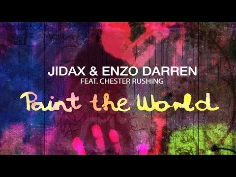 Jidax & Enzo Darren Feat. Chester Rushing - Paint The World (Radio Edit)