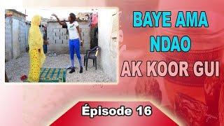 Baye Ama Ndao ak Koor gui épisode 16