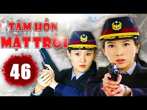 Tâm Hồn Mặt Trời - Tập 46 | Phim Hình Sự Trung Quốc Hay Nhất 2018 - Thuyết Minh