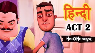Hello Neighbor - ACT 2 | Horror