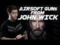 4 Airsoft Guns From John Wick!   RedWolf Airsoft RWTV