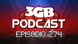 Podcast: Episodio 274, Early Access | 3GB