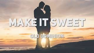 34 Make It Sweet 34 Audio Old Dominion