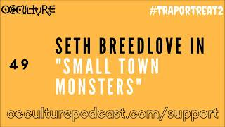 "49. Seth Breedlove in ""Small Town Monsters"" // Paranormal Ohio, Mothman & Invasion on Chestnut Ridge"