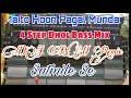 Maito Hoon Pagal Munda    4 Step Dhol Bass Mix    Dj Bm Remix Satmile Se