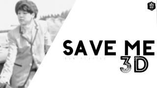 [3D] SAVE ME (USE HEADPHONES)