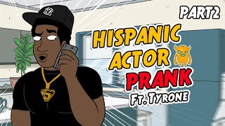 Hispanic Actor PART 2 Prank (Ft. Tyrone) - Ownage Pranks