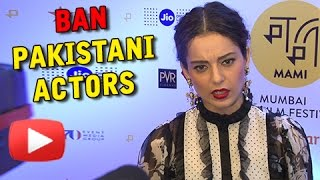 Kangana Ranaut REACTS ON Banning Pakistani Actors, URI Atttack