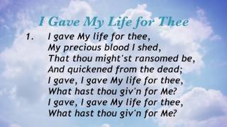 I Gave My Life for Thee (Presbyterian Hymnal #453)