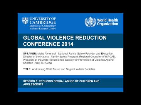 Maha Almuneef - Addressing Child Abuse and Neglect in Arab Societies