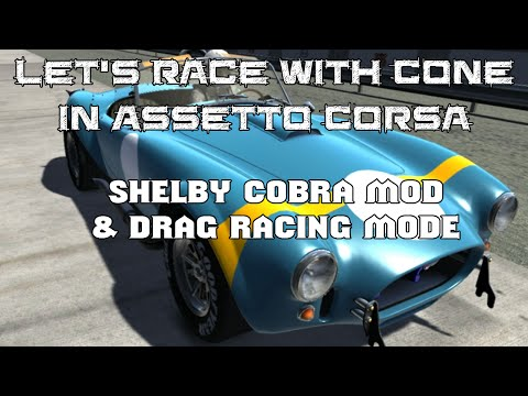 Let's Race With Cone : S3E12 Assetto Corsa Shelby Cobra & Drag Racing