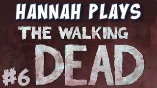 Hannah Plays! - The Walking Dead - Part 6 - Alarm