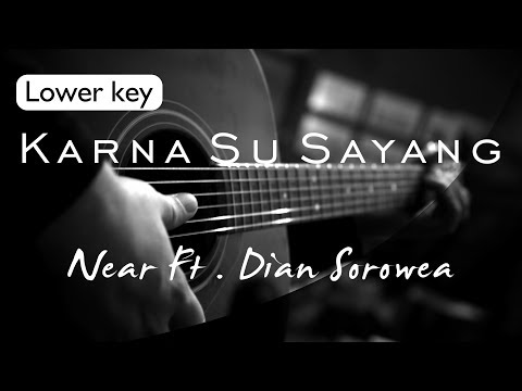 Karna Su Sayang - Near Feat Dian Sorowea Lower Key ( Acoustic Karaoke )