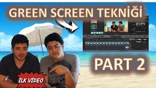 Green screen (Yeşil Ekran) PART 2 - Deneme // Before - After