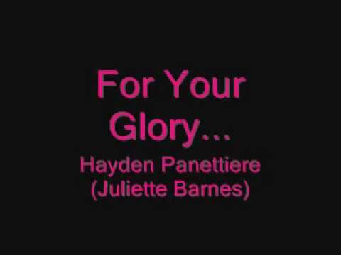 For Your Glory - Hayden Panettiere