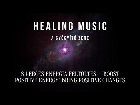 """8 perces energia feltöltés - """"Boost Positive Energy"""" Bring Positive Changes"""