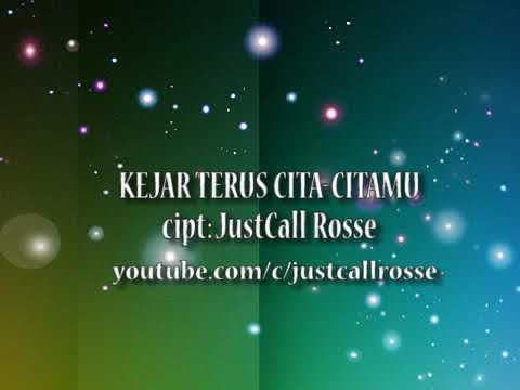 Kejar terus cita-citamu (official lyric video)  cipt: JustCall Rosse
