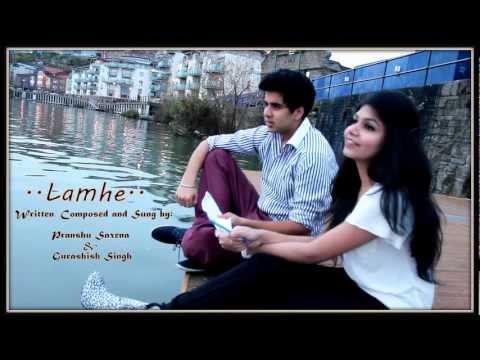 Lamhe - Pranshu Saxena & Gurashish Singh  (Original Composition...
