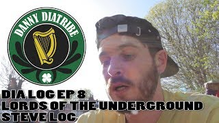 DIA LOG EP 8. DANNY DIATRIBE' HIP HOP VLOG FT LORDS OF THE UNDERGROUND & STEVE LOC